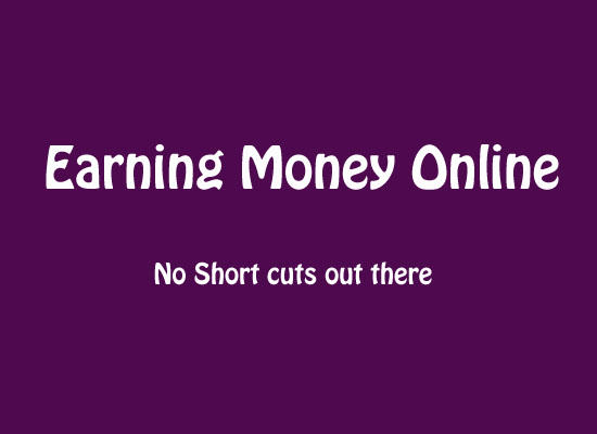 Earning Money Online Is Not Easy