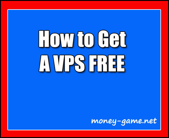 how-to-get-a-vps-free